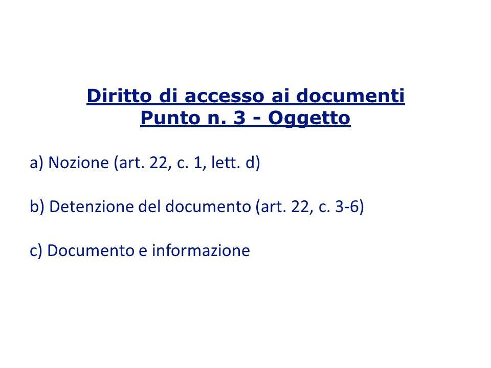Diritto di accesso ai documenti Punto n.3 - Oggetto a) Nozione (art.