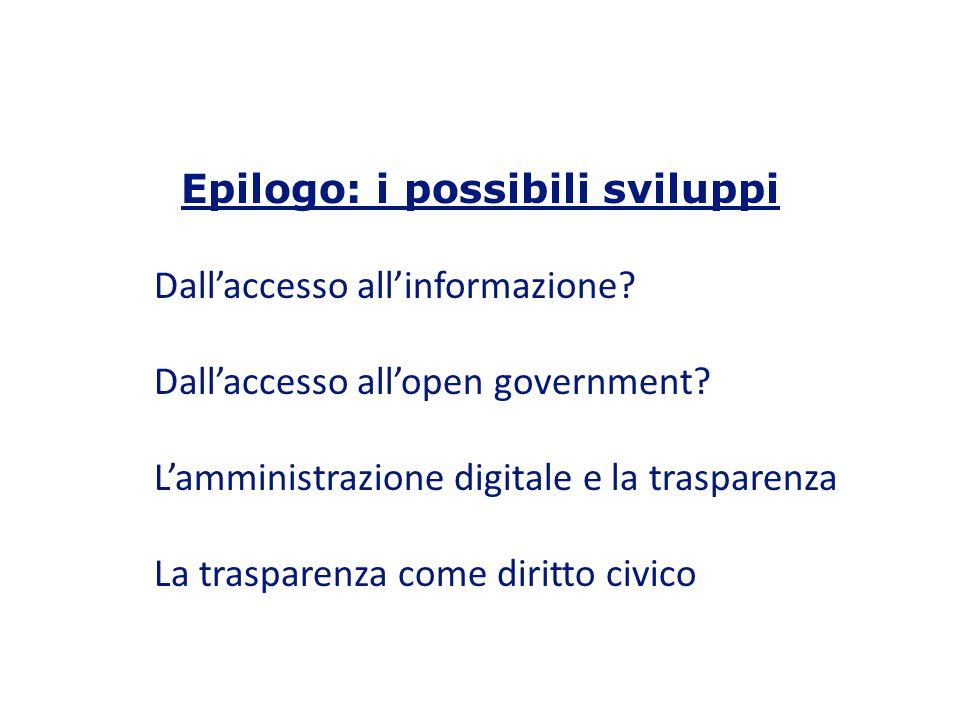 Epilogo: i possibili sviluppi Dallaccesso allinformazione.