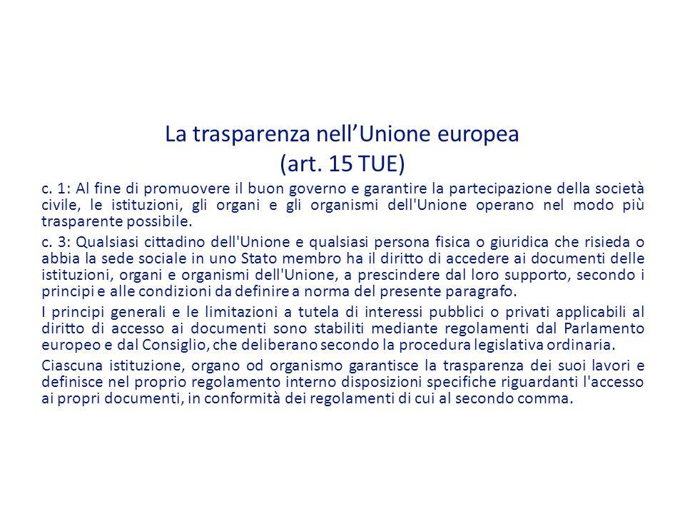 La trasparenza nellUnione europea (art.15 TUE) c.