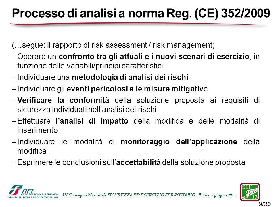 9/30 III Convegno Nazionale SICUREZZA ED ESERCIZIO FERROVIARIO - Roma, 7 giugno 2013 (…segue: il rapporto di risk assessment / risk management) Operar