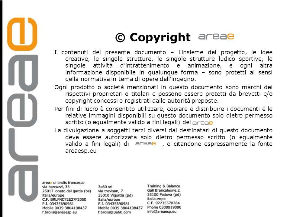 © Copyright I contenuti del presente documento – linsieme del progetto, le idee creative, le singole strutture, le singole strutture ludico sportive,