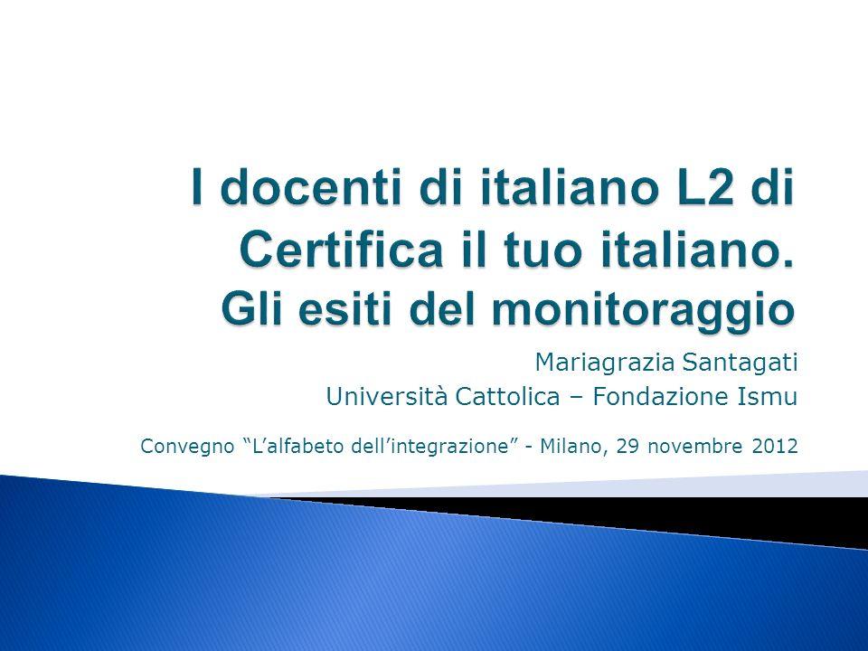Mariagrazia Santagati Università Cattolica – Fondazione Ismu Convegno Lalfabeto dellintegrazione - Milano, 29 novembre 2012