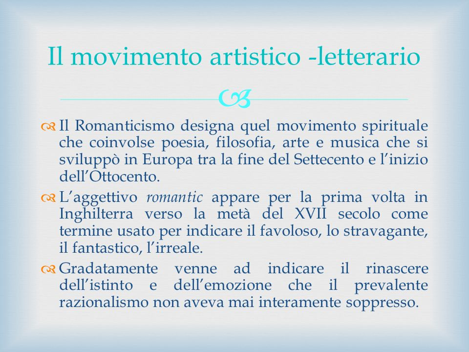Il Romanticismo designa quel movimento spirituale che coinvolse poesia, filosofia, arte e musica che si sviluppò in Europa tra la fine del Settecento