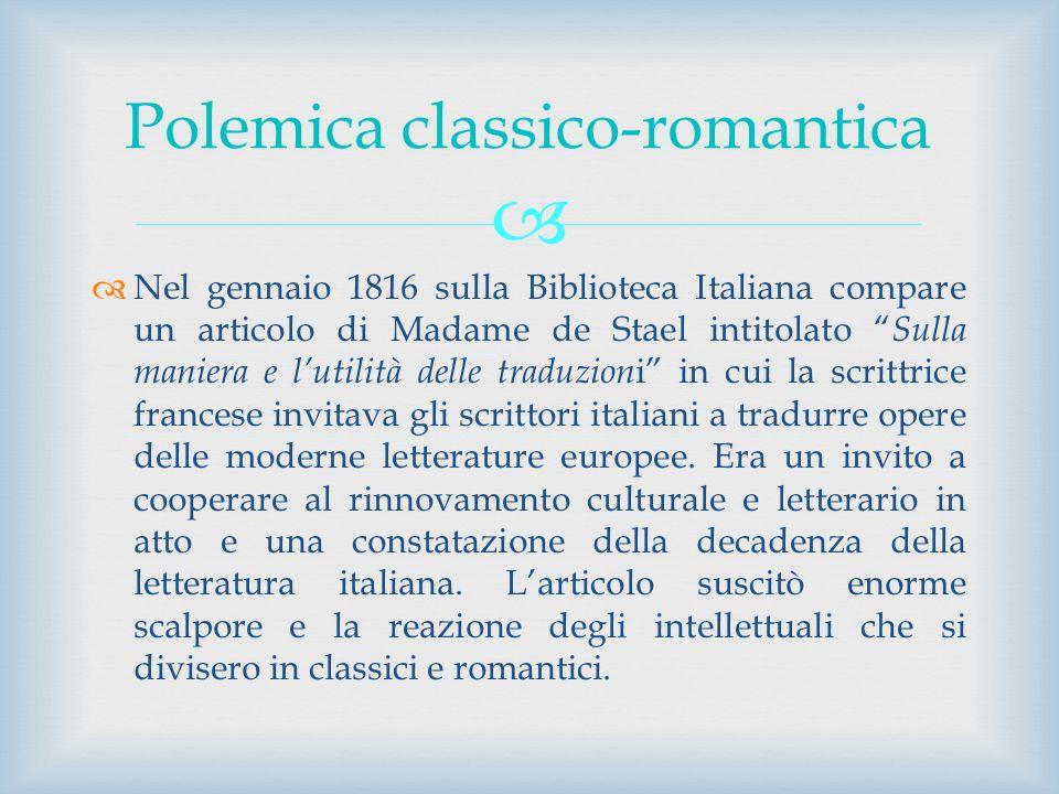 Nel gennaio 1816 sulla Biblioteca Italiana compare un articolo di Madame de Stael intitolato Sulla maniera e lutilità delle traduzion i in cui la scri