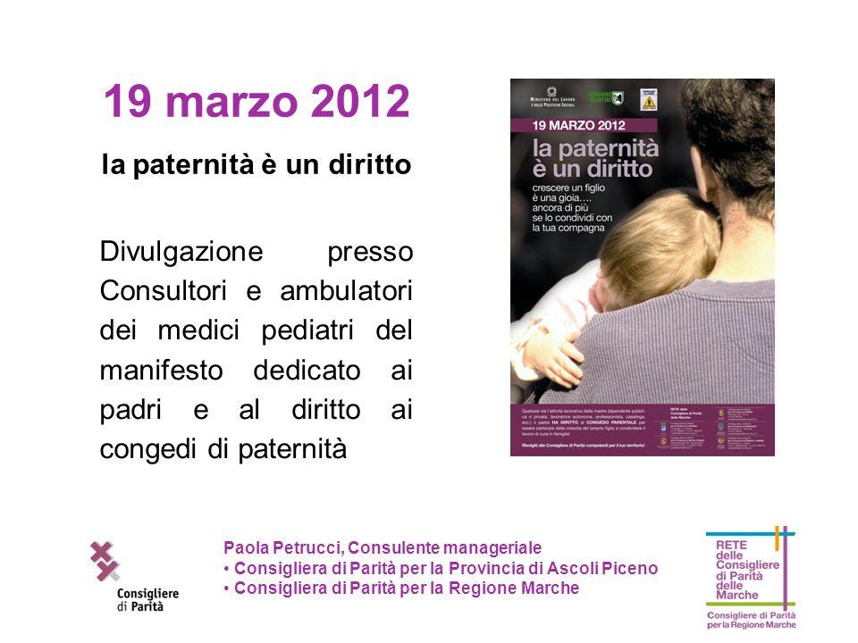 Paola Petrucci, Consulente manageriale Consigliera di Parità per la Provincia di Ascoli Piceno Consigliera di Parità per la Regione Marche Fruibili alternativamente da entrambi i genitori.