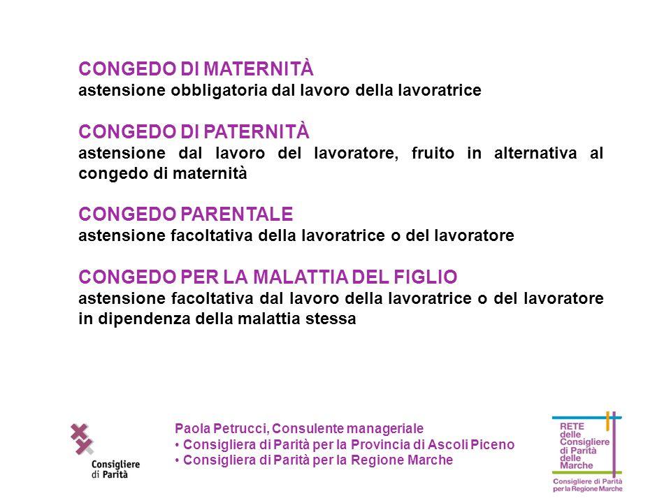 Paola Petrucci, Consulente manageriale Consigliera di Parità per la Provincia di Ascoli Piceno Consigliera di Parità per la Regione Marche CONGEDO DI