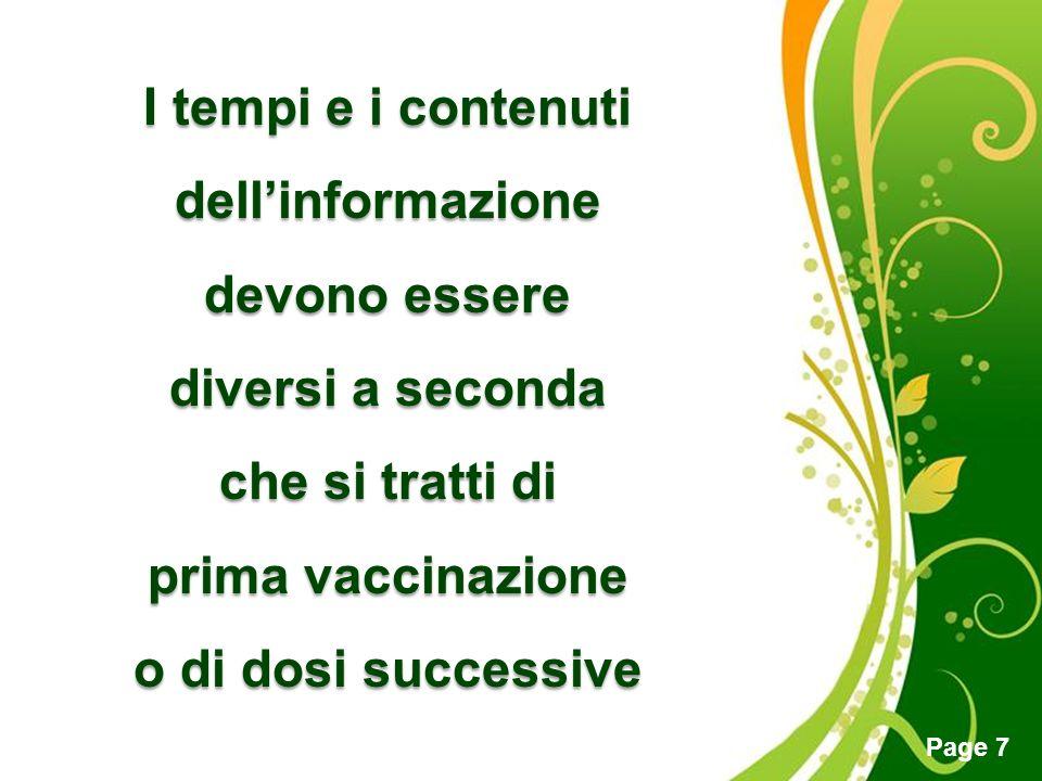 Free Powerpoint Templates Page 7 I tempi e i contenuti dellinformazione devono essere diversi a seconda che si tratti di prima vaccinazione o di dosi