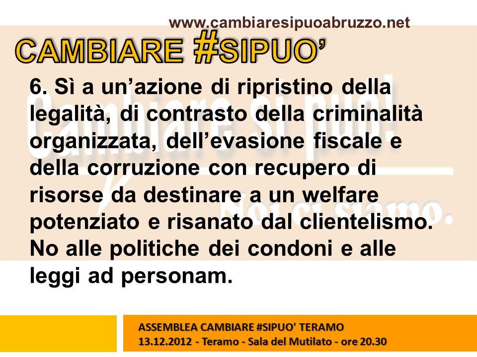 6. Sì a unazione di ripristino della legalità, di contrasto della criminalità organizzata, dellevasione fiscale e della corruzione con recupero di ris