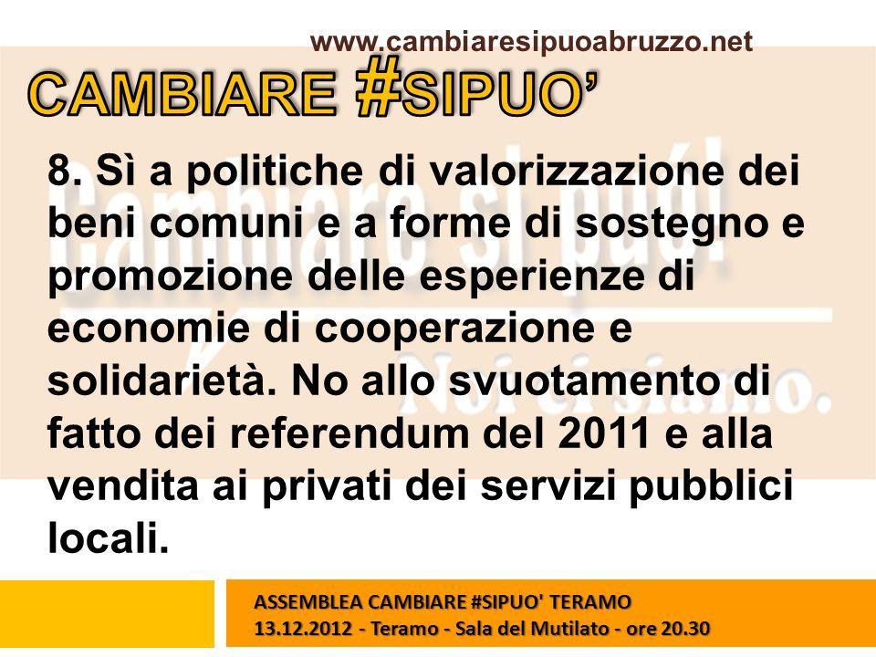 8. Sì a politiche di valorizzazione dei beni comuni e a forme di sostegno e promozione delle esperienze di economie di cooperazione e solidarietà. No