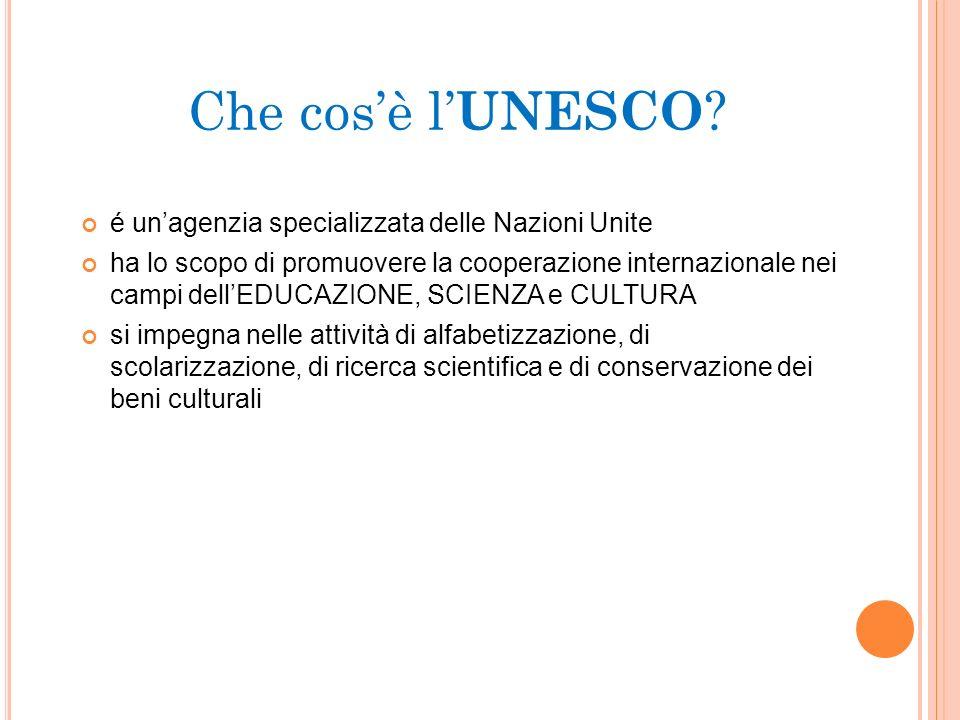 é unagenzia specializzata delle Nazioni Unite ha lo scopo di promuovere la cooperazione internazionale nei campi dellEDUCAZIONE, SCIENZA e CULTURA si