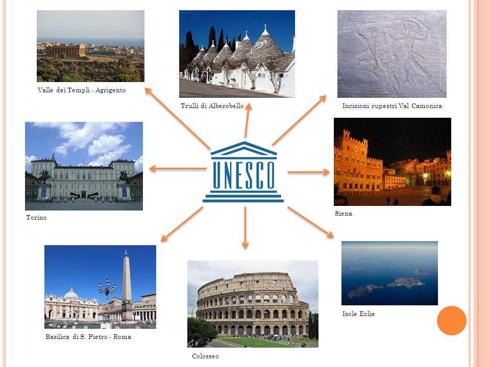 Trulli di AlberobelloIncisioni rupestri Val Camonica Siena Isole Eolie Colosseo Basilica di S. Pietro - Roma Torino Valle dei Templi - Agrigento