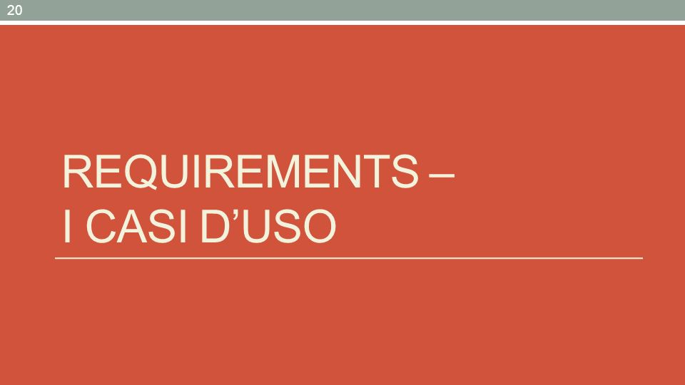 REQUIREMENTS – I CASI DUSO 20