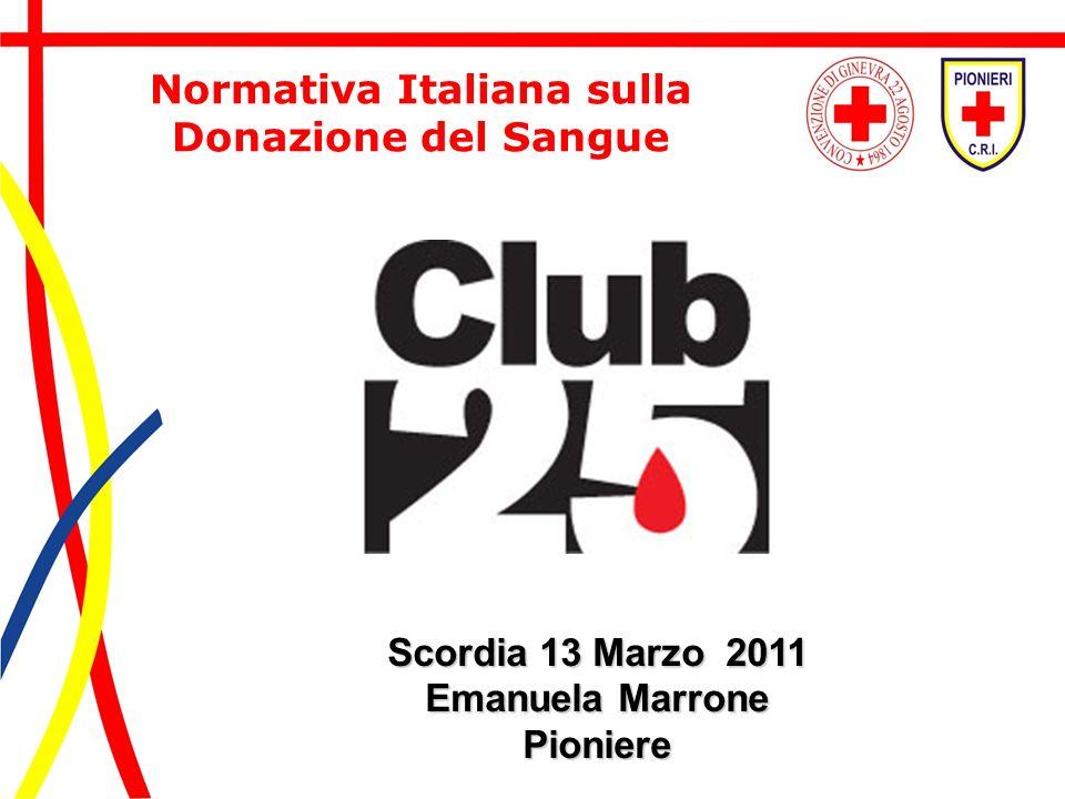 Scordia 13 Marzo 2011 Emanuela Marrone Pioniere Normativa Italiana sulla Donazione del Sangue