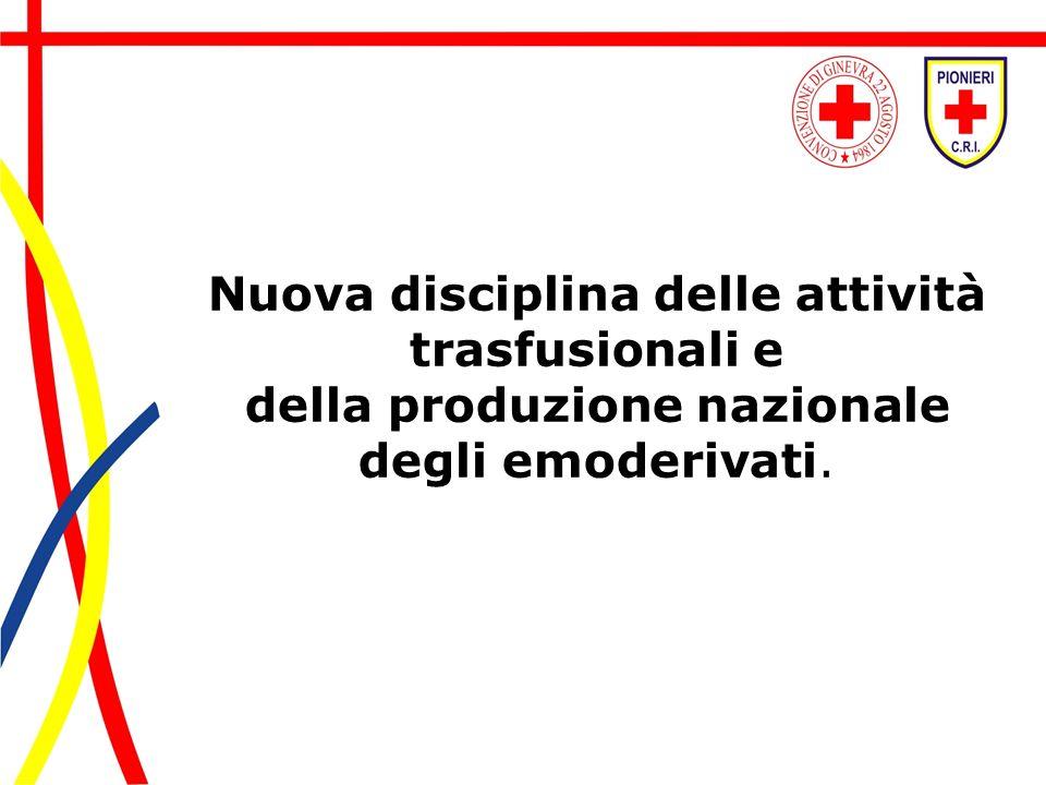 Nuova disciplina delle attività trasfusionali e della produzione nazionale degli emoderivati.
