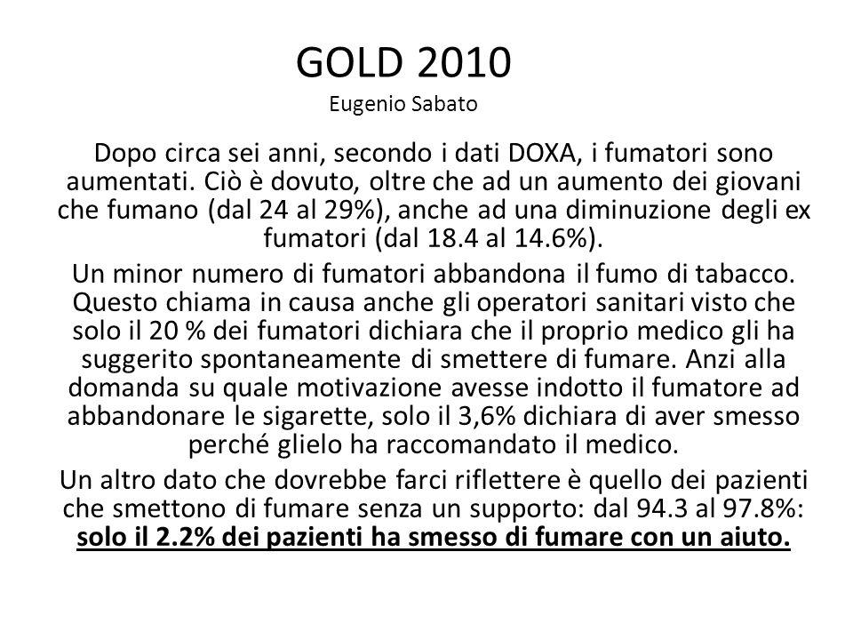 GOLD 2010 Eugenio Sabato Dopo circa sei anni, secondo i dati DOXA, i fumatori sono aumentati.
