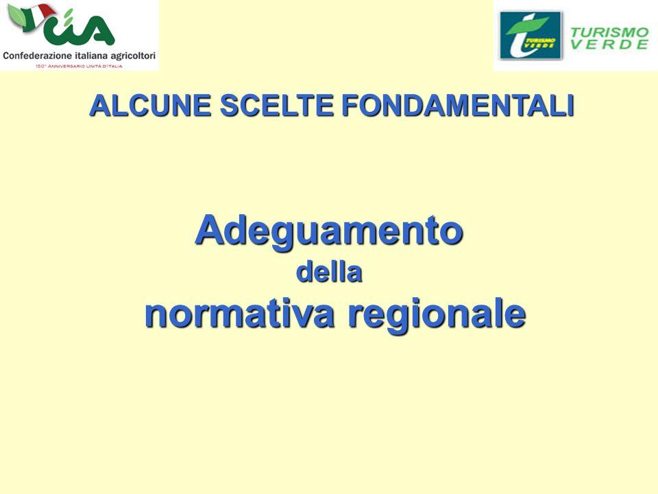 Adeguamentodella normativa regionale normativa regionale ALCUNE SCELTE FONDAMENTALI