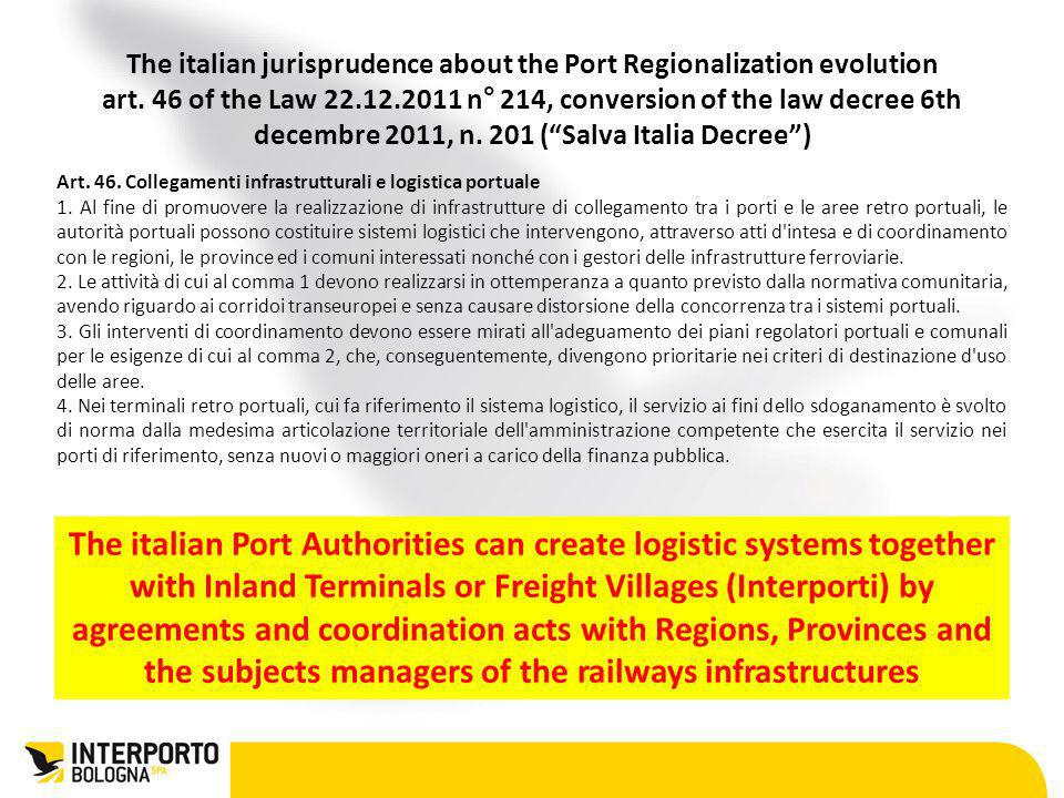 Art. 46. Collegamenti infrastrutturali e logistica portuale 1. Al fine di promuovere la realizzazione di infrastrutture di collegamento tra i porti e