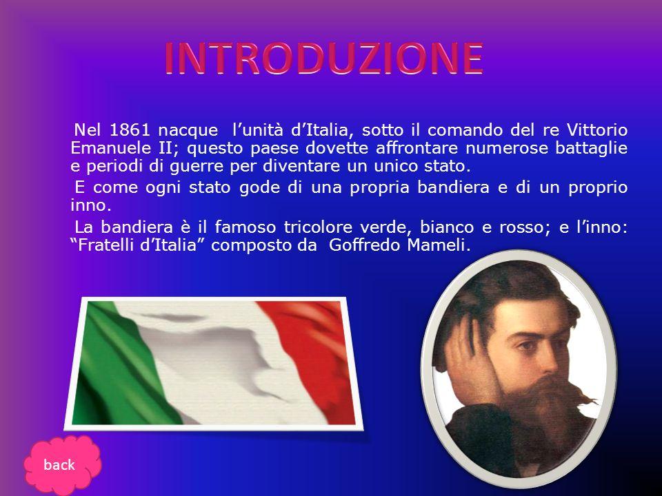 Nel 1861 nacque lunità dItalia, sotto il comando del re Vittorio Emanuele II; questo paese dovette affrontare numerose battaglie e periodi di guerre p