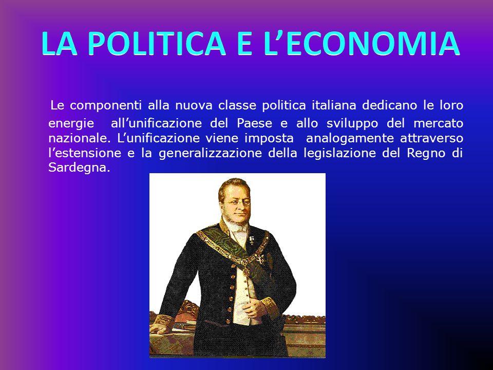 Le componenti alla nuova classe politica italiana dedicano le loro energie allunificazione del Paese e allo sviluppo del mercato nazionale. Lunificazi