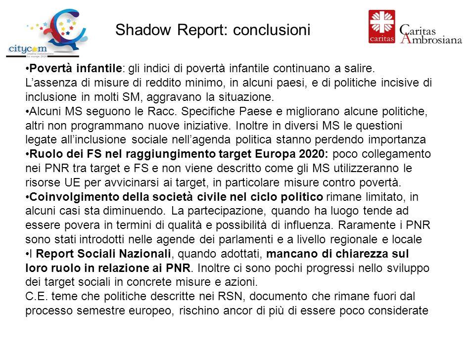 Shadow Report: conclusioni Povertà infantile: gli indici di povertà infantile continuano a salire.