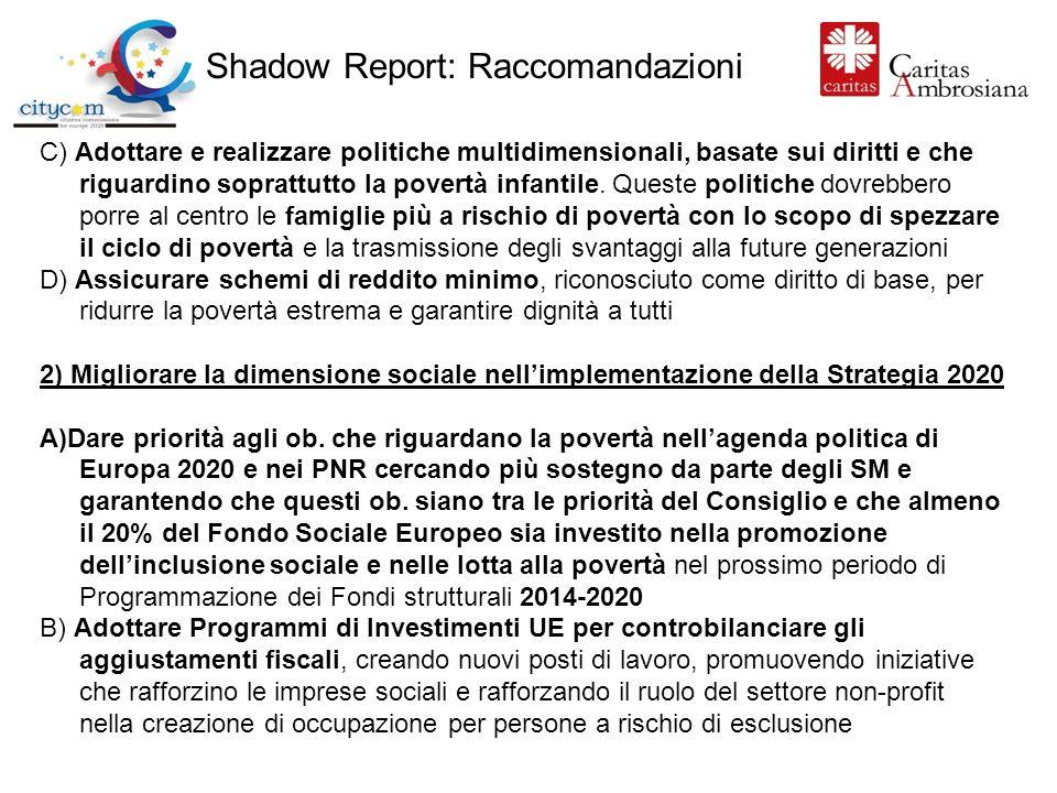 Shadow Report: Raccomandazioni C) Adottare e realizzare politiche multidimensionali, basate sui diritti e che riguardino soprattutto la povertà infantile.