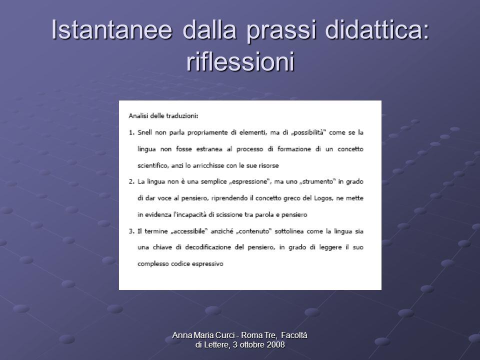Anna Maria Curci - Roma Tre, Facoltà di Lettere, 3 ottobre 2008 Istantanee dalla prassi didattica: riflessioni