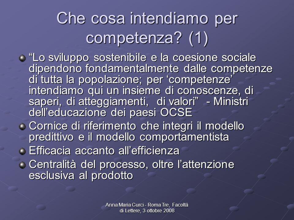 Anna Maria Curci - Roma Tre, Facoltà di Lettere, 3 ottobre 2008 Che cosa intendiamo per competenza.