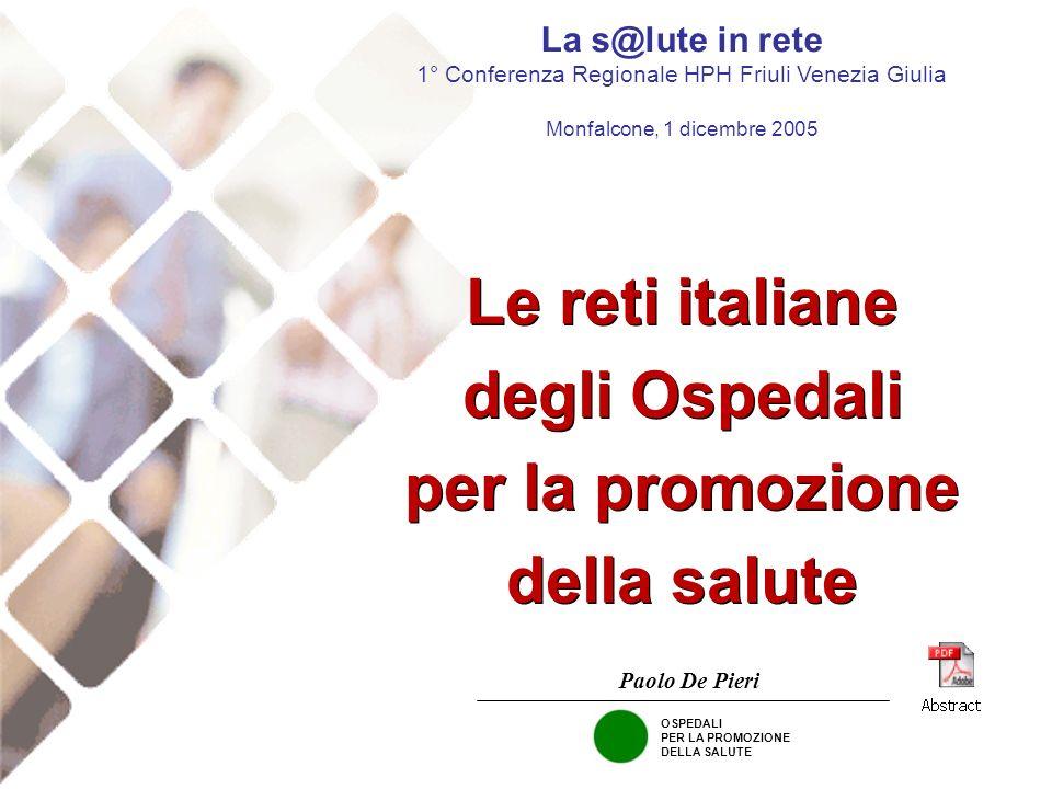 Le reti italiane degli Ospedali per la promozione della salute Le reti italiane degli Ospedali per la promozione della salute Paolo De Pieri OSPEDALI