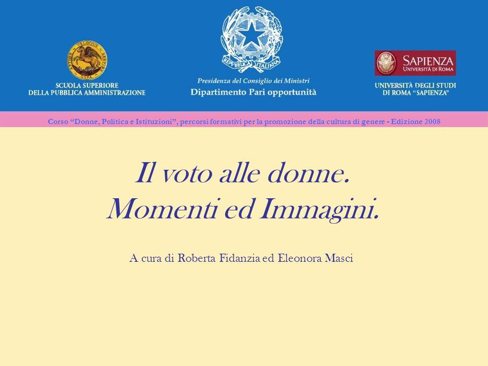 Corso Donne, Politica e Istituzioni, percorsi formativi per la promozione della cultura di genere - Edizione 2008 Il voto alle donne. Momenti ed Immag