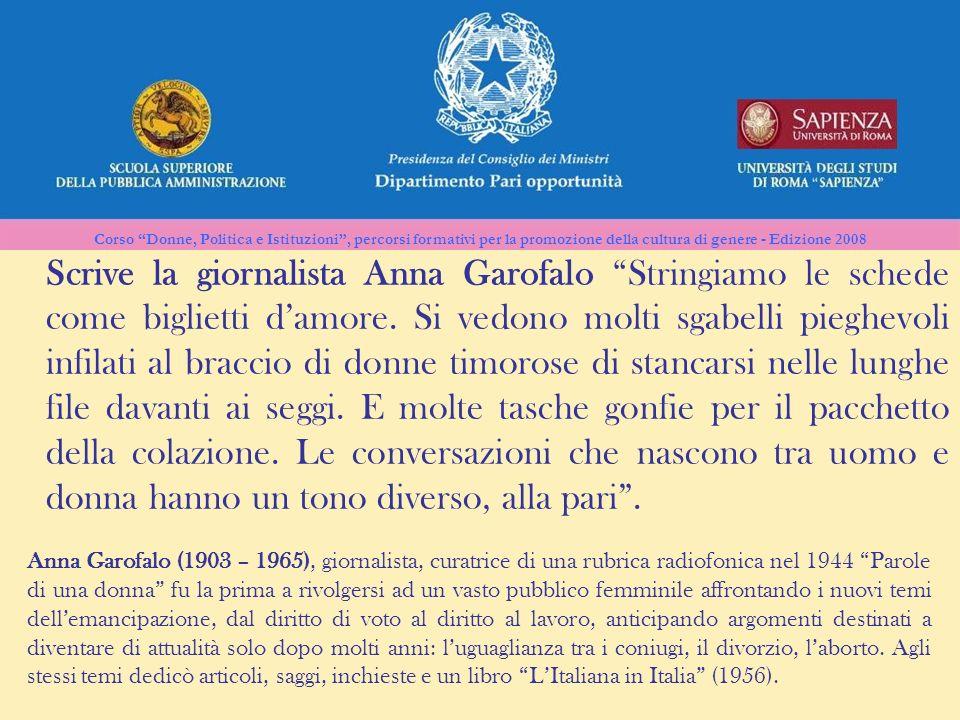Corso Donne, Politica e Istituzioni, percorsi formativi per la promozione della cultura di genere - Edizione 2008 Scrive la giornalista Anna Garofalo
