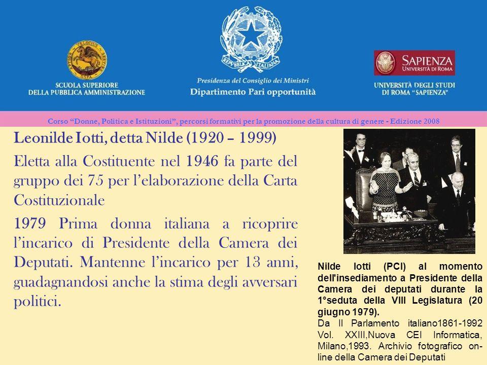 Corso Donne, Politica e Istituzioni, percorsi formativi per la promozione della cultura di genere - Edizione 2008 Leonilde Iotti, detta Nilde (1920 –