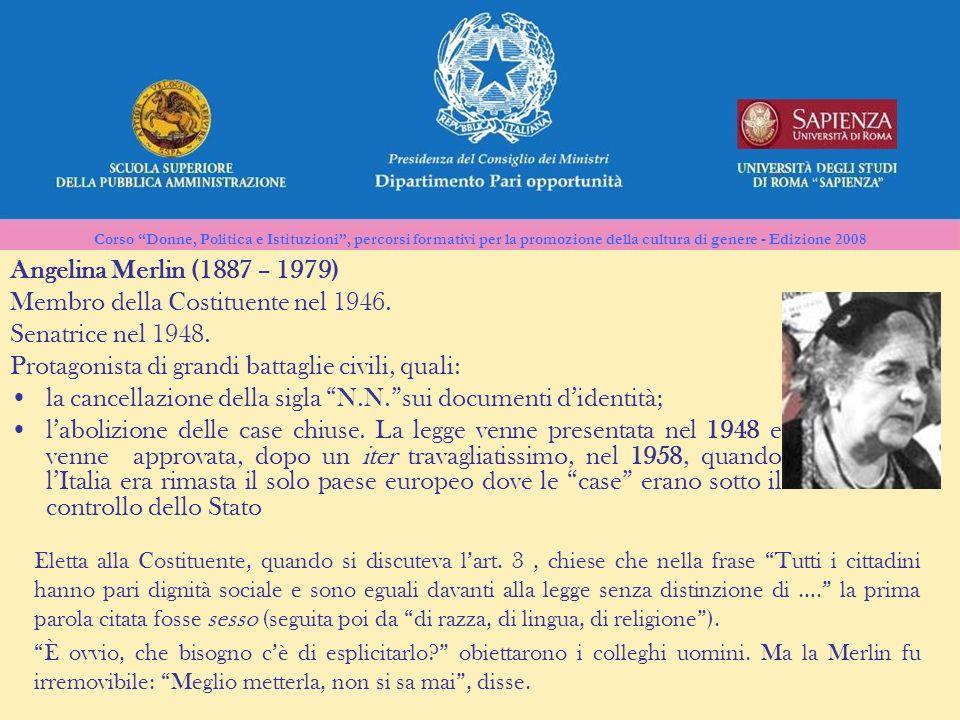 Corso Donne, Politica e Istituzioni, percorsi formativi per la promozione della cultura di genere - Edizione 2008 Angelina Merlin (1887 – 1979) Membro