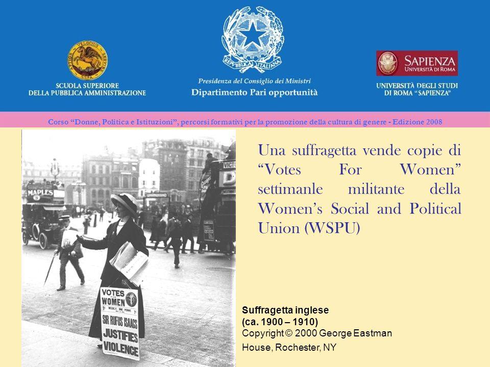 Corso Donne, Politica e Istituzioni, percorsi formativi per la promozione della cultura di genere - Edizione 2008 Suffragetta inglese (ca. 1900 – 1910
