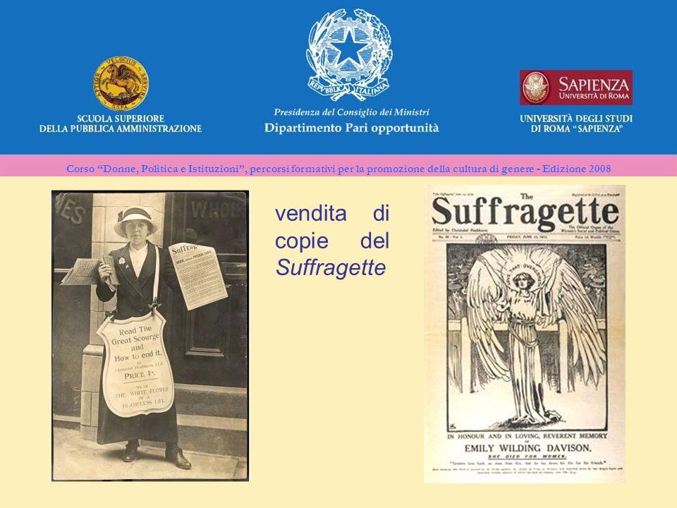 Corso Donne, Politica e Istituzioni, percorsi formativi per la promozione della cultura di genere - Edizione 2008 vendita di copie del Suffragette