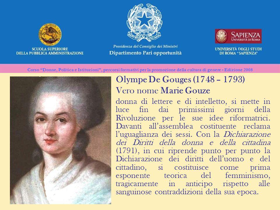 Corso Donne, Politica e Istituzioni, percorsi formativi per la promozione della cultura di genere - Edizione 2008 Olympe De Gouges (1748 – 1793) Vero