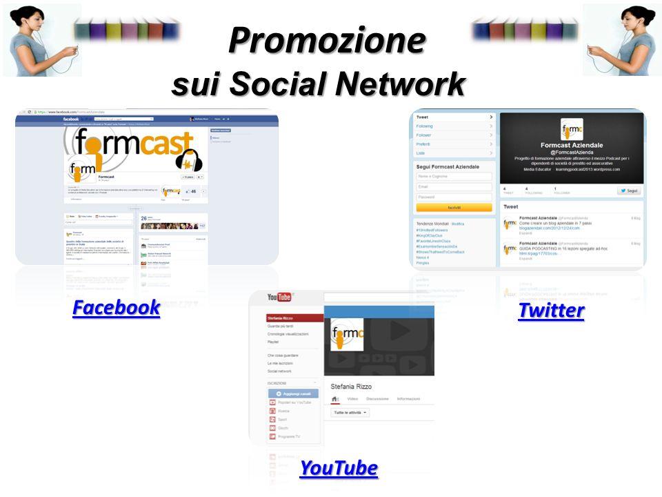 Promozione Promozione sui Social Network sui Social Network Facebook YouTube Twitter