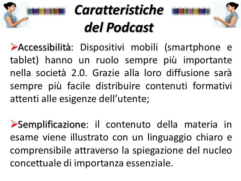 Caratteristiche Accessibilità Accessibilità: Dispositivi mobili (smartphone e tablet) hanno un ruolo sempre più importante nella società 2.0.