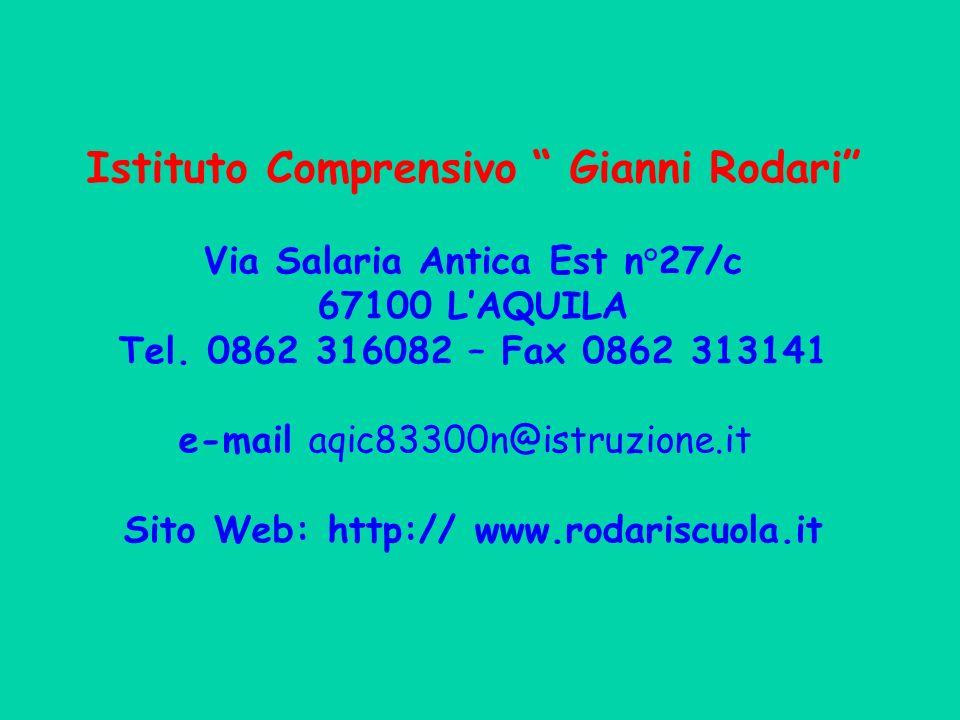 Istituto Comprensivo Gianni Rodari Via Salaria Antica Est n°27/c 67100 LAQUILA Tel.
