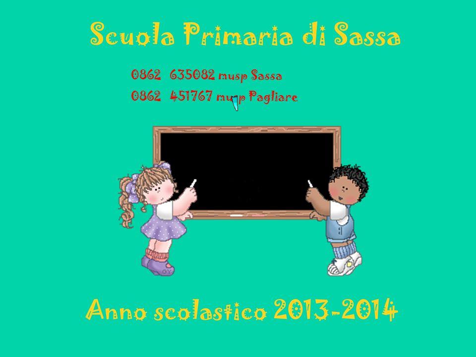 Scuola Primaria di Sassa Anno scolastico 2013-2014 0862 635082 musp Sassa 0862 451767 musp Pagliare
