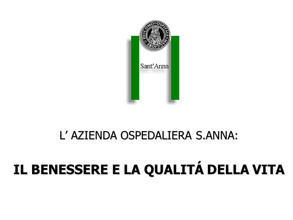 L AZIENDA OSPEDALIERA S.ANNA: IL BENESSERE E LA QUALITÁ DELLA VITA