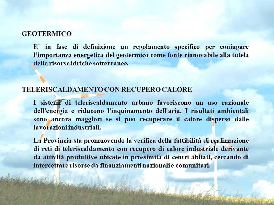 GEOTERMICO E in fase di definizione un regolamento specifico per coniugare limportanza energetica del geotermico come fonte rinnovabile alla tutela delle risorse idriche sotterranee.