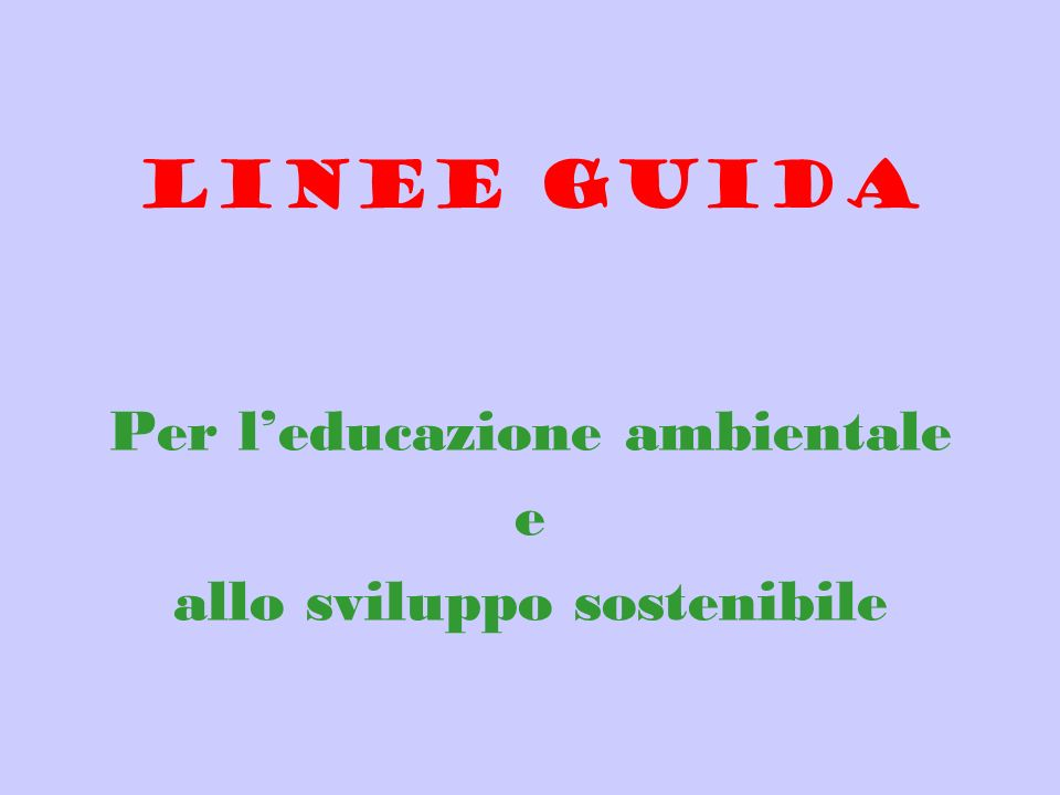 Linee guida Per leducazione ambientale e allo sviluppo sostenibile