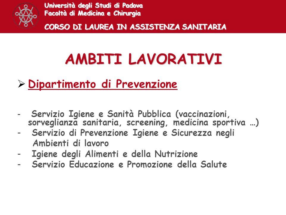 Università degli Studi di Padova Facoltà di Medicina e Chirurgia CORSO DI LAUREA IN ASSISTENZA SANITARIA Dipartimento di Prevenzione - Servizio Igiene