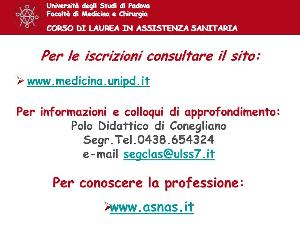 Università degli Studi di Padova Facoltà di Medicina e Chirurgia CORSO DI LAUREA IN ASSISTENZA SANITARIA Per le iscrizioni consultare il sito: www.med