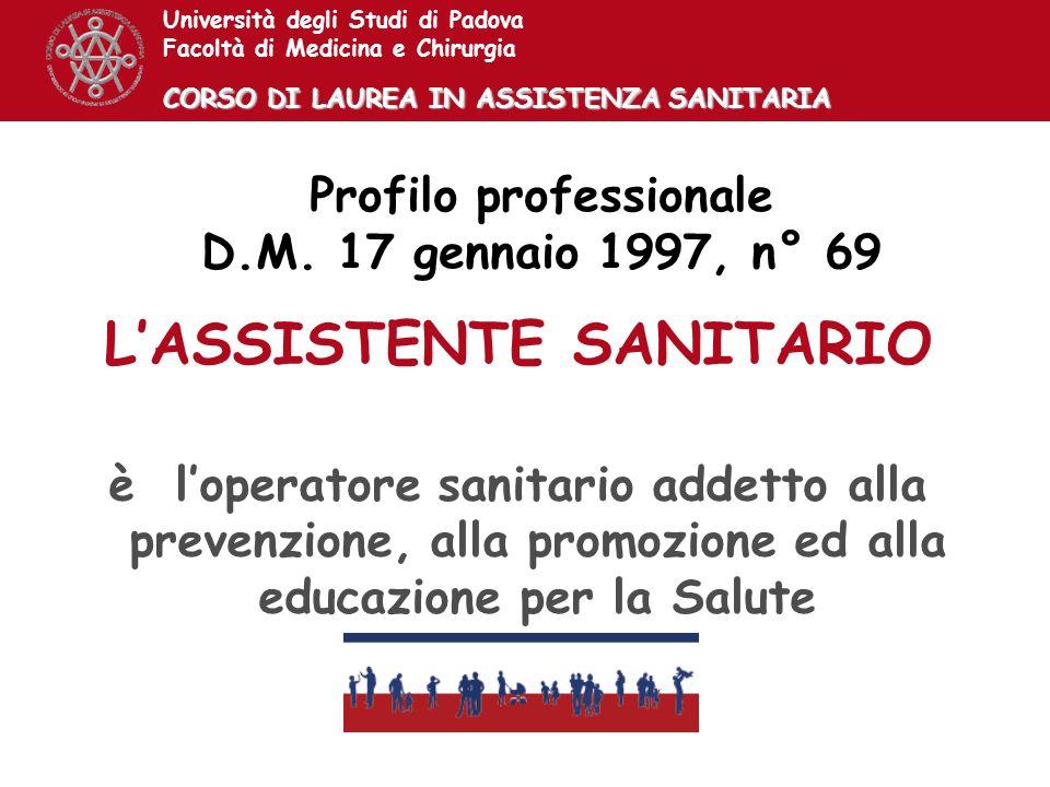Università degli Studi di Padova Facoltà di Medicina e Chirurgia CORSO DI LAUREA IN ASSISTENZA SANITARIA LASSISTENTE SANITARIO è loperatore sanitario