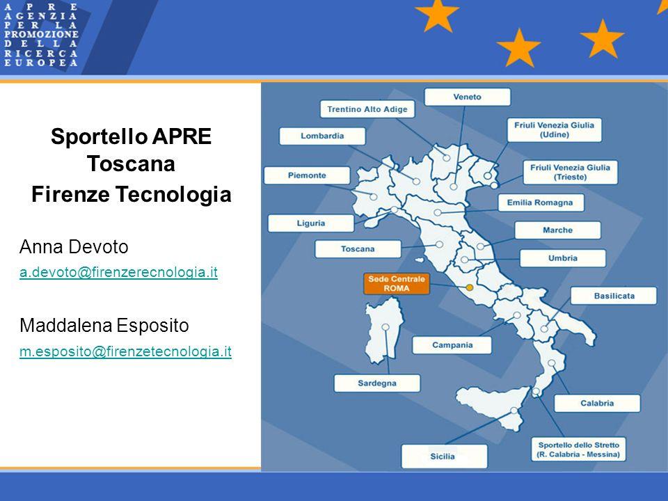 Sportello APRE Toscana Firenze Tecnologia Anna Devoto a.devoto@firenzerecnologia.it Maddalena Esposito m.esposito@firenzetecnologia.it