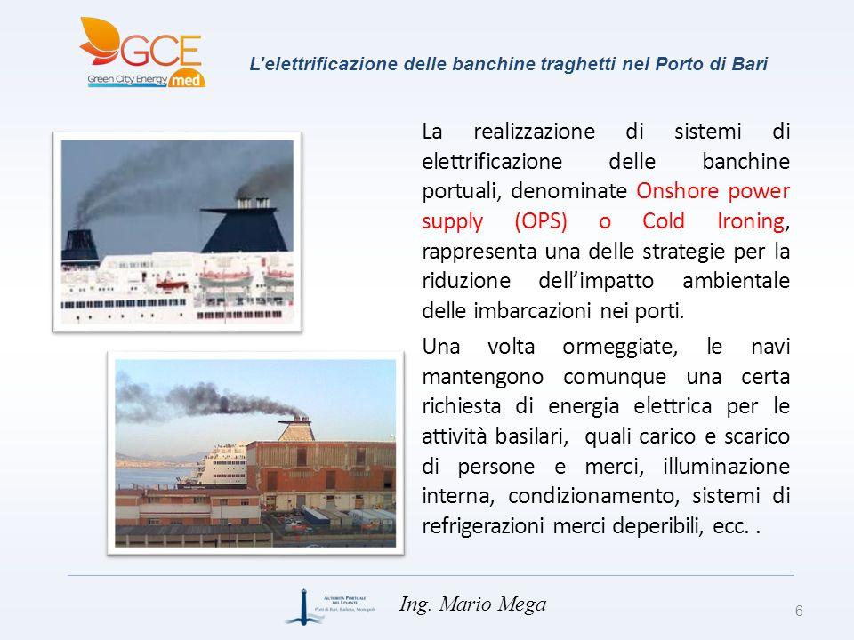 Lelettrificazione delle banchine traghetti nel Porto di Bari La realizzazione di sistemi di elettrificazione delle banchine portuali, denominate Onsho