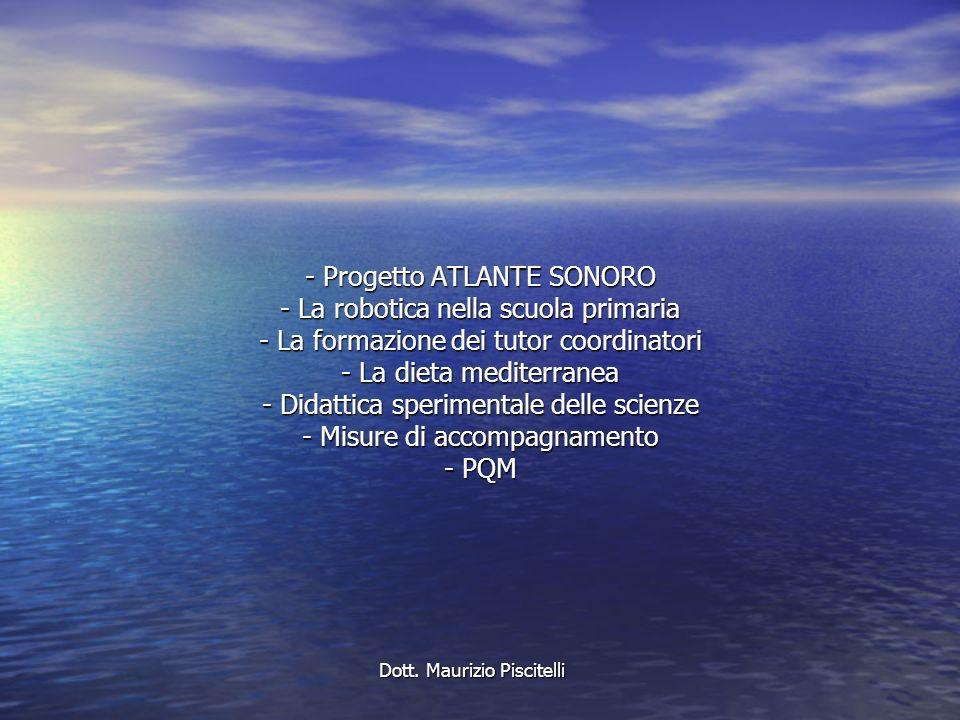 - Progetto ATLANTE SONORO - La robotica nella scuola primaria - La formazione dei tutor coordinatori - La dieta mediterranea - Didattica sperimentale
