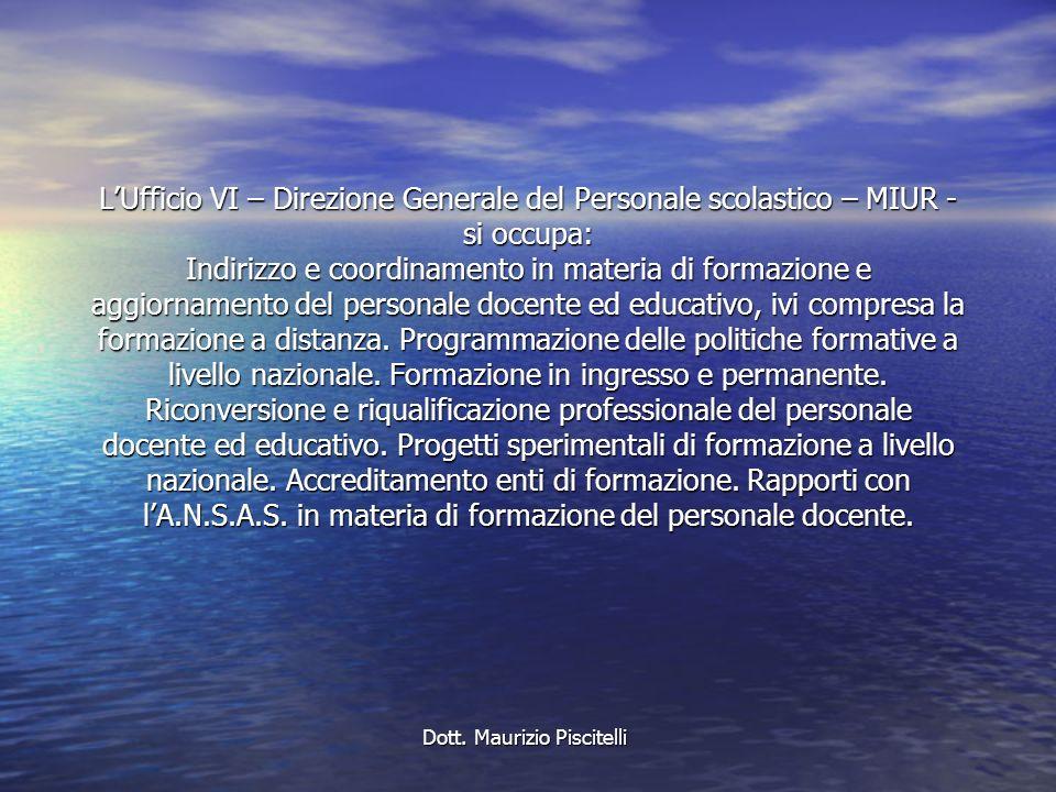 La qualità di una scuola è la qualità dei docenti che in essa operano Dott. Maurizio Piscitelli