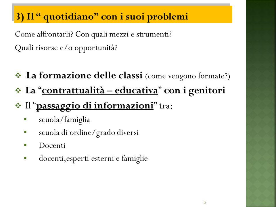 5 Come affrontarli? Con quali mezzi e strumenti? Quali risorse e/o opportunità? La formazione delle classi (come vengono formate?) La contrattualità –